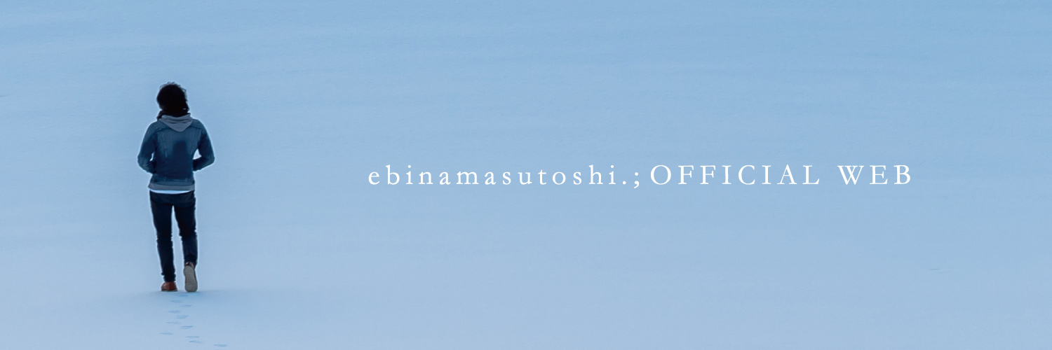 ebinamasutoshi OFFICIAL WEBSITE